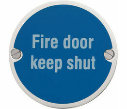 Fire Door Keep Shut 76mm